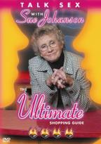 Talk Sex With Sue Johanson - The Ultimate Shopping Guide