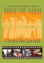 Under The Radar: A Survey Of Afro-Cuban Music