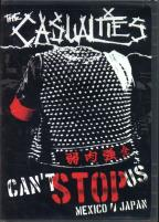 Casualties - Can't Stop Us: Mexico/Japan