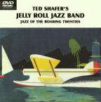 Ted Shafer's Jelly Roll Jazz Band: Jazz of the Roaring Twenties
