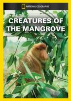 National Geographic Video - Creatures of the Mangrove