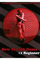 How to Club Dance: #1 Beginner