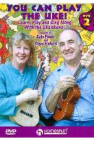 You Can Play the Uke!: DVD 2