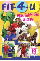 Fit-4-U With Twirly Sue & Crew