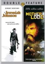 Jeremiah Johnson/Mother Lode