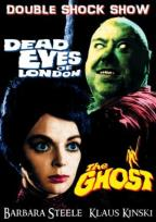 Dead Eyes of London/The Ghost - Double Feature