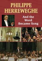 Philippe Herreweghe: And the World Became Song