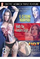 Erotic Horror Triple Feature - G-String Vampire / Muffy The Vampire Slayer / Hot Vampire Nights