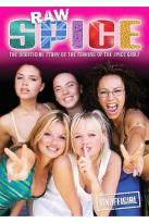 Spice Girls - Raw Spice: The Unofficial Story Of The Making Of The Spice Girls