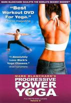 Mark Blanchard's Progressive Power Yoga, Vol. 3