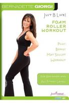 Bernadette Giorgi: Just B Live! - Foam Roller Workout Plus Bonus Mat Sculpt Workout