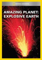 Amazing Planet: Explosive Earth