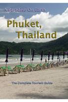 Paradise On Earth Phuket, Thailand The Complete Travel Guide To Phuket, Thailand