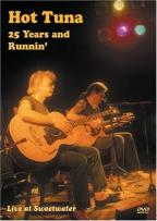 Hot Tuna - 25 Years and Runnin': Live at Sweetwater