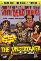 Children Shouldn't Play With Dead Things/The Undertaker & His Pals