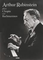 Arthur Rubinstein Plays Chopin and Rachmaninov