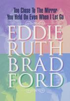 Eddie Ruth Bradford - Too Close to the Mirror