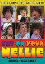 Not On Your Nellie - The Complete First Series