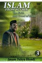 Imam Yahya Hendi: Islam from Within - The Faith and Creed of Islam