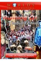World's Greatest Festivals: The Ultimate Guide - Running of the Bulls Festival
