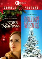 Under the Mistletoe/Holiday Wishes