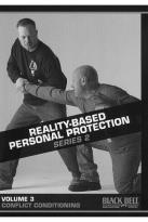 Reality - Based Personal Protection: Series 2, Vol. 3 - Conflict Conditioning