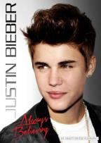 Justin Bieber: Always Believing - Unauthorized