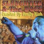 Slaughter and the Dogs - Cranked Up Really High