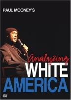 Paul Mooney's Analyzing White America