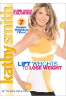 Kathy Smith - Lift Weight To Lose Weight: Double Feature