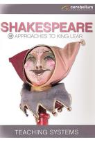 Teaching Systems Shakespeare Module 12 - Approaches to King Lear