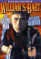 William S. Hart Silent Classics - The Silent Man/Blue Blaze Rawden