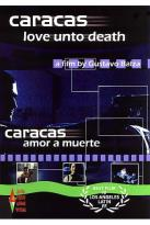 Caracas: Love Unto Death
