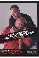 Reality - Based Personal Protection: Series 2, Vol. 2 - The Most Important Self - Defense Lesson of You