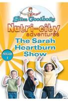 Slim Goodbody Nutri-City Adventures: Program 08 - The Sarah Heartburn Show