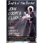 John Cooper Clarke In South Of The Border