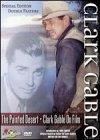 Clark Gable: Painted Desert/Clark Gable On Film