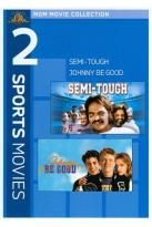 Semi-Tough/Johnny Be Good
