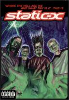 Static-X: Where The Hell Are We And What Day Is It