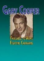 Gary Cooper - Farewell To Arms/Fighting Caravans