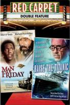 Man Friday/Raise the Titanic