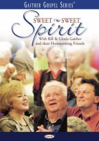 Bill Gaither/Gloria & their Homecoming Friends - Sweet Sweet Spirit