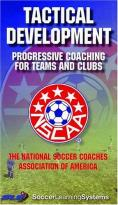 Tactical Development: Progressive Coaching for Teams and Clubs