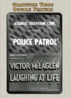 Police Patrol/Laughing at Life