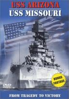Uss Arizona/Uss Missouri - From Tragedy To Victory