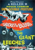 Bucket of Blood, A/ Attack of the Giant Leeches