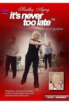 Rene Burton, It's Never too Late, Healthy Aging Level 1 (Beginner)