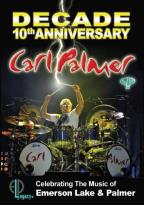 Carl Palmer: Decade - 10th Anniversary Celebrating the Music of Emerson Lake & Palmer