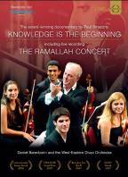 Daniel Barenboim & the West-Eastern Divan Orchestra: Knowledge Is the Beginning/Ramallah Concert