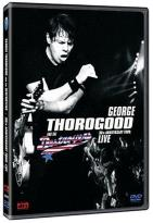 George Thorogood and the Destroyers - 30th Anniversary Tour: Live in Europe